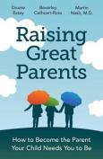 Raising Great Parents