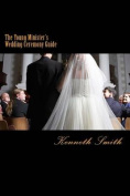 The Young Minister's Wedding Ceremony Guide