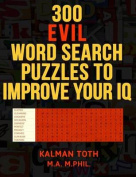 300 Evil Word Search Puzzles to Improve Your IQ
