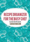 Recipe Organizer for the Busy Chef