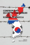 Confronting Security Challenges on the Korean Peninsula