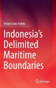 Indonesia S Delimited Maritime Boundaries