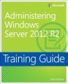 Administering Windows Server (R) 2012 R2