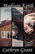 Madison Keith Ghost Story Collection - Volume 2