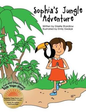 Sophia's Jungle Adventure: A Fun and Educational Kids Yoga Story