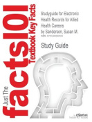 Studyguide for Electronic Health Records for Allied Health Careers by Sanderson, Susan M., ISBN 9780077423698