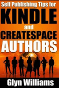 Self Publishing Tips for Kindle and Createspace Authors