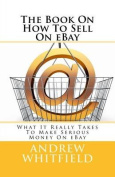 The Book on How to Sell on Ebay