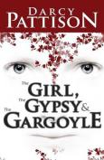 The Girl, the Gypsy & the Gargoyle
