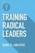 Training Radical Leaders