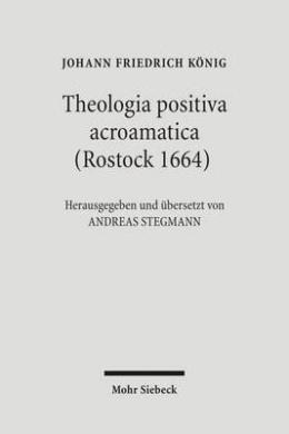 Theologia Positiva Acroamatica (Rostock 1664)