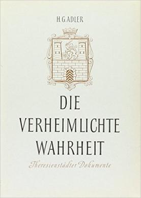 Die Verheimlichte Wahrheit: Theresienstadter Dokumente