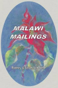Malawi Mailings. Reflections on Missionary Life 2000 - 2003
