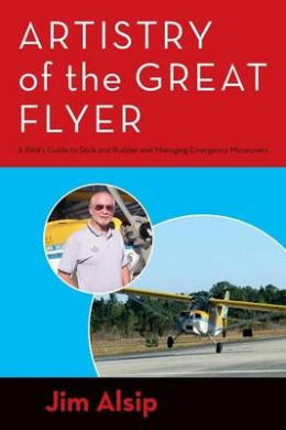 Artistry of the Great Flyer: A Pilot's Guide to Stick and Rudder and Managing Emergency Maneuvers