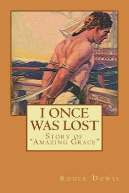 I Once Was Lost: The Story of John Newton and Amazing Grace