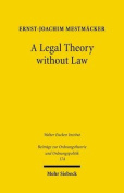 A Legal Theory Without Law