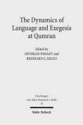 The Dynamics of Language and Exegesis at Qumran
