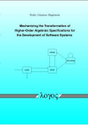 Mechanizing the Transformation of Higher-Order Algebraic Specifications for the Development of Software Systems