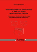 Broadband Dielectric Spectroscopy in Neat and Binary Molecular Glass Formers