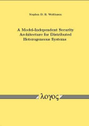 A Model-Independent Security Architecture for Distributed Heterogeneous Systems