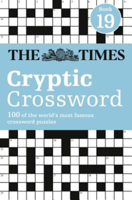 The Times Cryptic Crossword Book 19: 80 of the World's Most Famous Crossword Puzzles