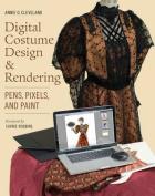 Digital Costume Design & Rendering  : Pens, Pixels, and Paint