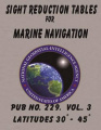Sight Reduction Tables for Marine Navigation Volume 3.