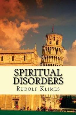 Spiritual Disorders: Joyless, Self-Centered, Unforgiving...