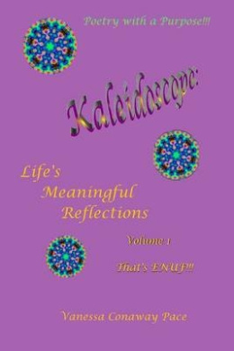 Kaleidoscope: Life's Meaningful Reflections, Volume One: That's Enuf!!!