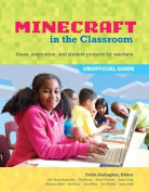 An Educator's Guide to Using Minecraft (R) in the Classroom