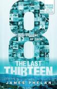 8 (Last Thirteen)