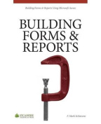 Building Forms & Reports  : Using Microsoft Access 2010