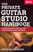 The Private Guitar Studio Handbook