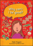 Why Can't I be Good?