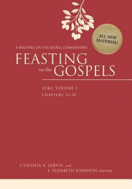 Feasting on the Gospels--Luke, Volume 2: A Feasting on the Word Commentary