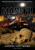 Made III; Death Before Dishonor, Beware Thine Enemies Deceit.