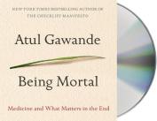 Being Mortal [Audio]