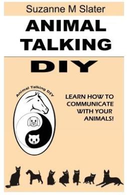 Animal Talking DIY: Self-Study and Learn Animal Communication