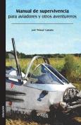 Manual de Supervivencia Para Aviadores y Otros Aventureros [Spanish]