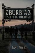 Z-Burbia 3: Estate of the Dead