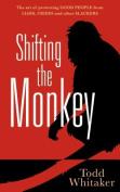 Shifting the Monkey