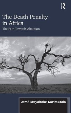 The Death Penalty in Africa: The Path Towards Abolition