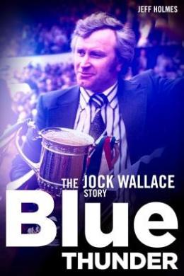 Blue Thunder: The Jock Wallace Story