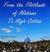 From the Flatlands of Alabama to High Cotton