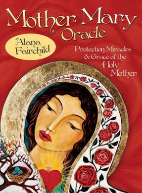 Mother Mary Oracle: Protection Miracles & Grace of the Holy Mother