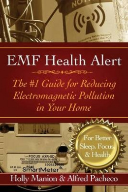Emf Health Alert: The #1 Guide for Reducing Electromagnetic Pollution for Better Sleep, Better Focus, & Better Health