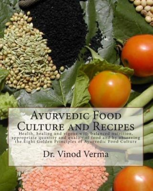 Ayurvedic Food Culture and Recipes