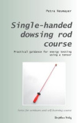 Single-Handed Dowsing Rod Course