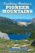 Exploring Montana's Pioneer Mountains