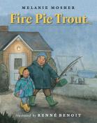 Fire Pie Trout